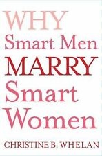 Why Smart Men Marry Smart Women by Christine B. Whelan (2006, Hardcover)