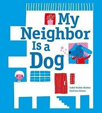 My Neighbor Is a Dog by Isabel Minhós Martins (2013, Hardcover)
