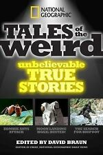 National Geographic Tales of the Weird: Unbelievable True Stories by