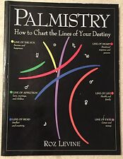 Palmistry: How to Chart the Lines of Your Destiny by Roz Levine, 1993