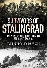 Survivors of Stalingrad : Eyewitness Accounts from the 6th Army, 1942-43 by...