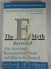 The E-Myth : Why Most Small Businesses Don't Work and What to Do about It by ...