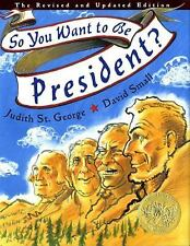 So You Want to Be President? by Judith St. George (2004, Hardcover, Revised)
