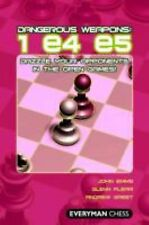 Dangerous Weapons: 1e4e5: Dazzle Your Opponents In The Open Games! (Everyman Che