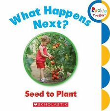 What Happens Next? Seed to Plant (2013, Board Book)