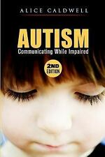 Autism Spectrum Disorder, Special Needs, Communication, Relationships,...