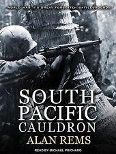 South Pacific Cauldron : World War II's Great Forgotten Battlegrounds by Alan...