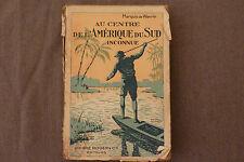AU CENTRE DE L'AMERIQUE DU SUD INCONNUE / MARQUIS DE WAVRIN  /  1924