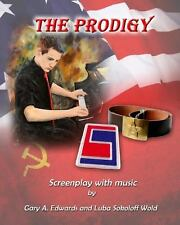 The Prodigy : Screenplay by Luba Wold and Gary Edwards (2014, Paperback)