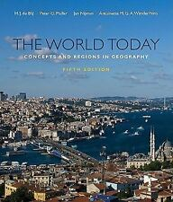 The World Today: Concepts and Regions in Geography by de Blij, Harm J., Muller,