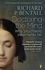 Doctoring the Mind Richard P. Bentall Paperback NEW Book Free UK Shipping