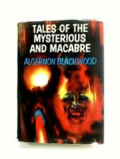 Tales of the Mysterious and Macabre (Blackwood, Algernon - 1967) (ID:30278)