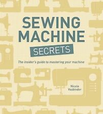 SEWING MACHINE SECRETS by Nicole Vasbinder : WH2-R1A : PBL 038 : NEW BOOK