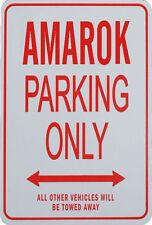 AMAROK Parking Only Sign