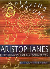 Playing Around Aristophanes: Essays in Celebration of the Completion of the...