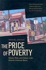 The Price of Poverty : Money, Work, and Culture in the Mexican-American...