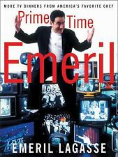 Prime Time Emeril : More TV Dinners from America's Favorite Chef by Emeril...