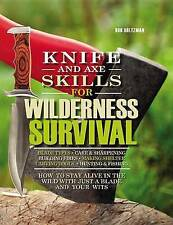 Knife Axe Skills for Wilderness Survival How Survive in t by Holtzman Bob
