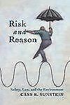 Risk and Reason: Safety, Law, and the Environment by Sunstein, Cass R.