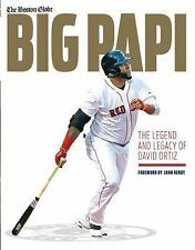 Big Papi : The Legend and Legacy of David Ortiz by The Boston Globe (2016,...