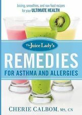 The Juice Lady's Remedies for Asthma and Allergies: Delicious Smoothies and Raw-