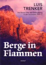 Berge in Flammen-Roman über d. Gebirgskrieg i. d. Dolomiten 1915-17