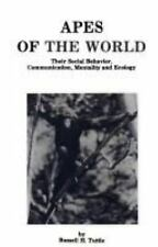Apes of the World: Their Social Behavior, Communication, Mentality and Ecology