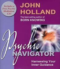 Psychic Navigator: Harnessing Your Inner Guidance with CD (Audio), John Holland,