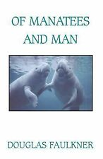 Of Manatees and Man by Douglas Faulkner (2002, Paperback)