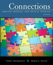 Connections: Writing, Reading & Critical Thinking by Montgomery & Rainey, 3rd Ed