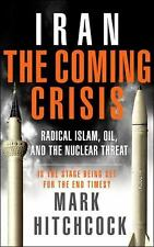 (New) Iran: the Coming Crisis : Radical Islam, Oil, and the Nuclear Threat