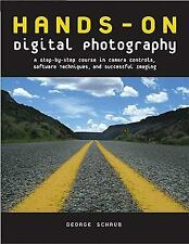 Hands-On Digital Photography: A Step-by-Step Course in Camera Controls, Software