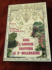 SEUL L'AMOUR SAUVERA LE 3e MILLENAIRE - TOME 4 - MARTINE