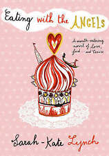 Eating with the Angels by Sarah-Kate Lynch (Hardback, 2005)