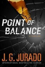 Point of Balance : A Thriller by Juan Gomez-Jurado and J. G. Jurado (NEW)