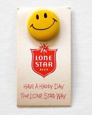 """Lone Star Beer """"Have A Happy Day The Lone Star Way"""" Smiley Face 1"""" Pin Button"""