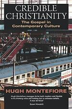 Credible Christianity : The Gospel in Contemporary Society by Hugh Montefiore...