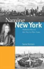 Naming New York : Manhattan Places and How They Got Their Names by Sanna...