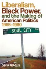 Politics and Culture in the Twentieth-Century South: Liberalism, Black Power,...