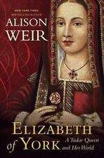 NEW Elizabeth of York : A Tudor Queen by Alison Weir Hardcover Biography