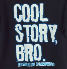 Cool Story Bro Make Me Sandwich T Shirt Size XL Black FOL Cotton