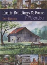 Painting Rustic Buildings and Barns in Watercolour by Terry Harrison (2009,...