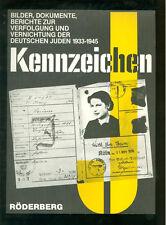 KENNZEICHEN Bilder Dokumente zur Verfolgung Vernichtung deutschen Juden 1933-45