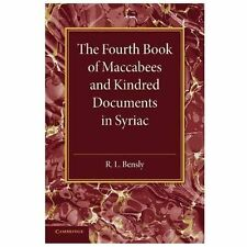 The Fourth Book of Maccabees and Kindred Documents in Syriac (2014, Paperback)