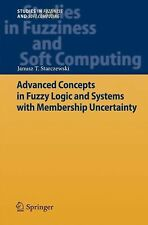 Studies in Fuzziness and Soft Computing: Advanced Concepts in Fuzzy Logic and...