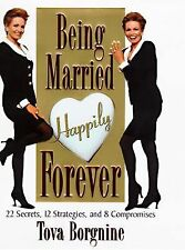 Being Married Happily Forever 22 Secrets 12 Strategies & 8 Compromises HARDCOVER