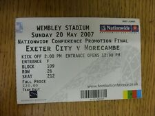 20/05/2007 Ticket: Play-Off Final Conference, Exter City v Morecambe [At Wembley