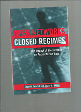 Open networks closed regimes The impact of the Internet on Authoritarian rule 18