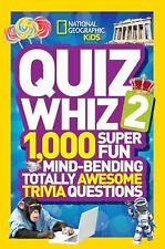 National Geographic Kids Quiz Whiz 2: 1,000 Super Fun Mind-bending Totally Aweso