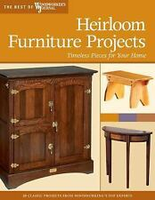 Heirloom Furniture Projects: Timeless Pieces for Your Home (Best of Wo-ExLibrary